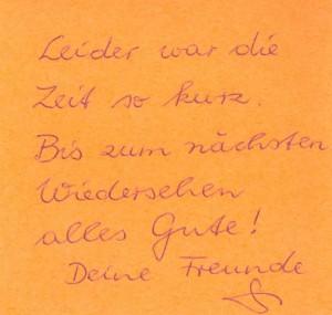 Записка Гизелы в прощальный день: «К сожалению, у нас было так мало времени… До следующей встречи! Всего самого доброго! Твои друзья».